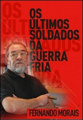 Portada de la edición en portugués del libro Los últimos soldados de la Guerra Fría, de Fernando Moraes