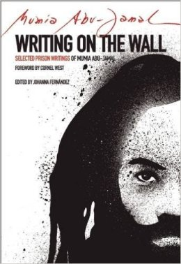 Writing on the Wall, Selected Prison Writings of Mumia Abu-Jamal